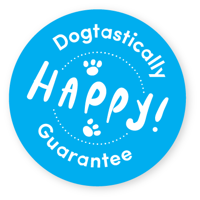 Dogtastically Happy Guarantee